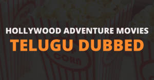 Hollywood Adventure Movies in Telugu Dubbed Download 2021