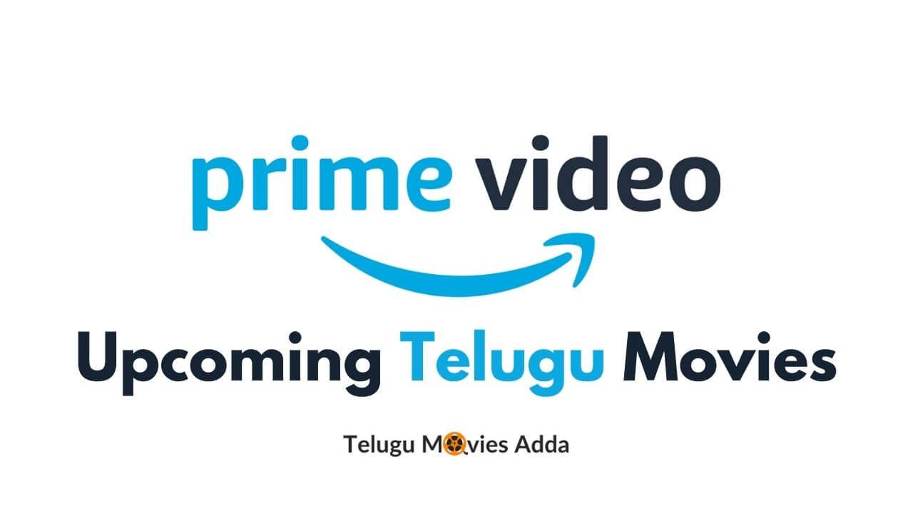 Upcoming Telugu Movies On Amazon Prime