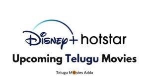 Upcoming Telugu Movies on Disney+Hotstar