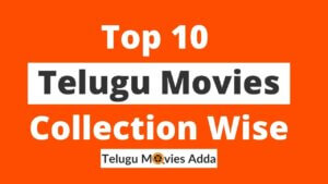 Top 10 Telugu Movies Collection Wise