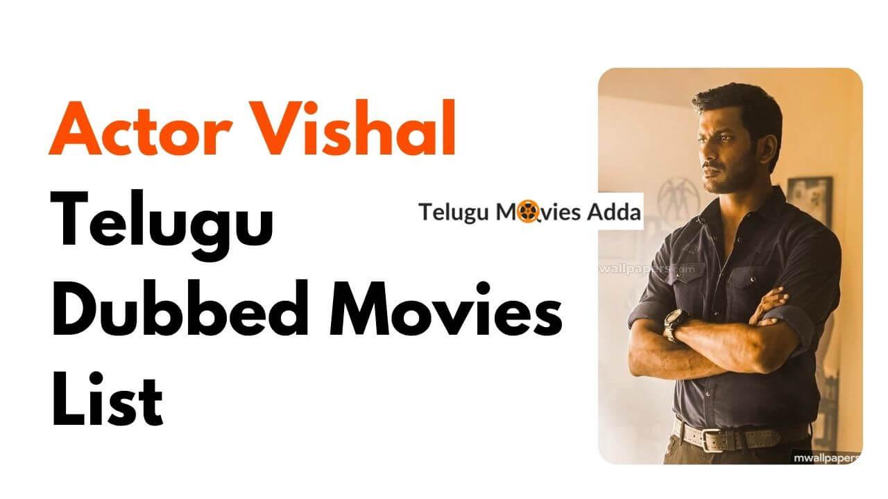 Actor Vishal Telugu Dubbed Movies List